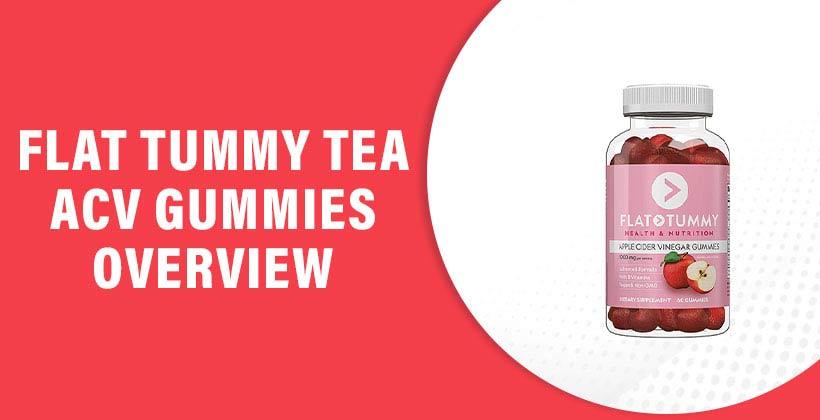 Flat Tummy Tea ACV Gummies