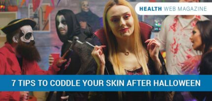 7 Tips To Coddle Your Skin After Halloween