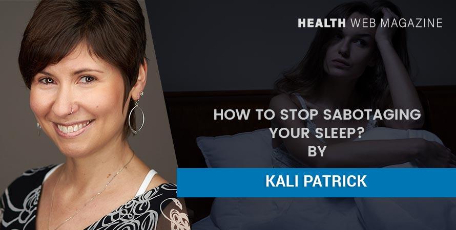 stop sabotaging your sleep