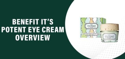 Benefit It's Potent Eye Cream Review – Does This Product Work?