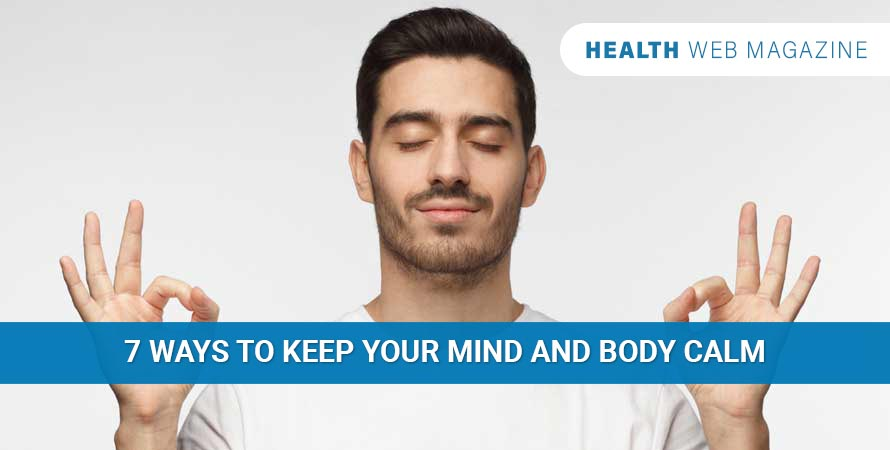 Keep Your Mind and Body Calm