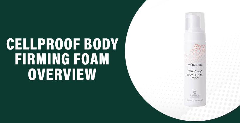 CellProof Body Firming Foam