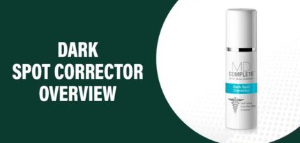 Dark Spot Corrector Review – Does This Product Really Work?