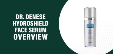 Dr. Denese HydroShield Face Serum Review – Does It Work?