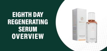 Eighth Day Regenerating Serum Review – Does This Product Really Work?