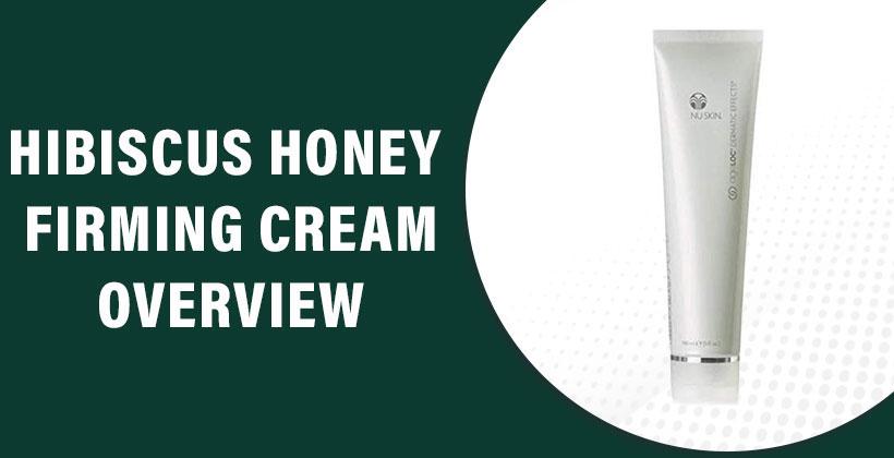 Hibiscus & Honey Firming Cream