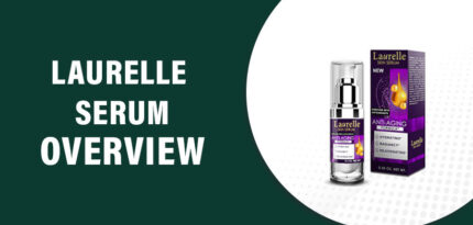 Laurelle Serum Review – Does This Product Really Work?