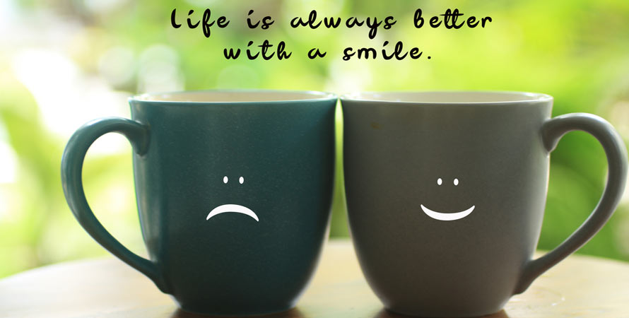 life is always better with smile
