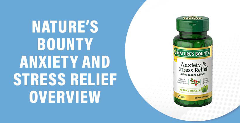 What Are the Ingredients in Nature's Bounty Anxiety and Stress Relief