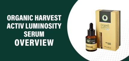 Organic Harvest Activ Luminosity Serum Review – Does This Product Work?