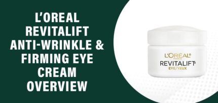 L'Oreal Revitalift Anti-Wrinkle & Firming Eye Cream Review – Does It Really Work?