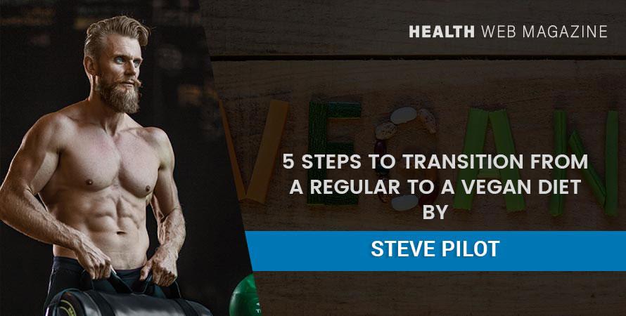 Steve Pilots Transition To a Vegan Diet
