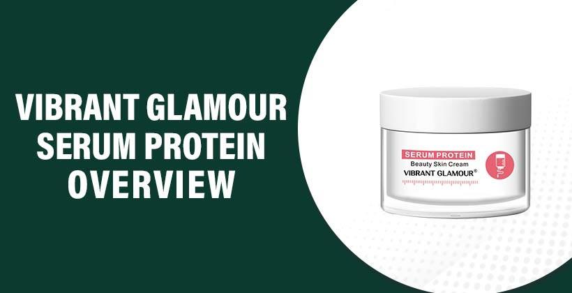 VIBRANT GLAMOUR Serum Protein